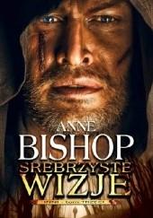 Okładka książki Srebrzyste wizje Anne Bishop