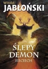 Okładka książki Ślepy demon. Sieciech Witold Jabłoński