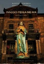 Okładka książki Innego piekła nie ma. Rozmowy o religii. Jędrzej Morawiecki,Bartosz Jastrzębski