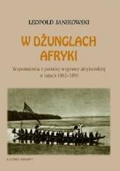 Okładka książki W dżunglach Afryki. Wspomnienia z polskiej wyprawy afrykańskiej w latach 1882-1890 Leopold Janikowski