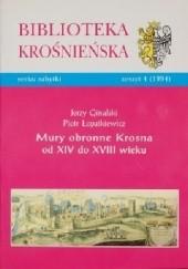 Okładka książki Mury obronne Krosna od XIV do XVIII wieku Piotr Łopatkiewicz,Jerzy Ginalski