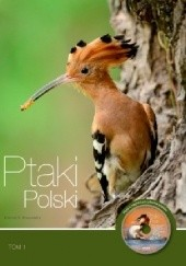 Okładka książki Ptaki Polski. Tom I Andrzej G. Kruszewicz
