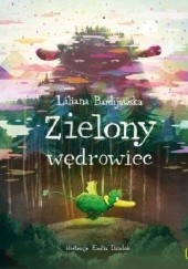 Okładka książki Zielony wędrowiec Liliana Bardijewska,Emilia Dziubak