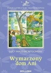 Okładka książki Wymarzony dom Ani Lucy Maud Montgomery