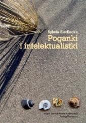 Okładka książki Poganki i intelektualistki. Bohaterki Blagi Dimitrowej Sylwia Siedlecka