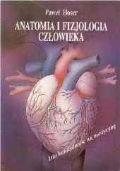 Okładka książki Anatomia i fizjologia człowieka Paweł Hoser