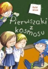 Okładka książki Pierwszaki z kosmosu Rafał Witek