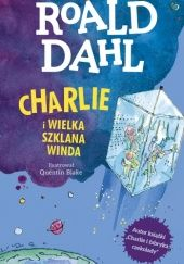 Okładka książki Charlie i wielka szklana winda Roald Dahl
