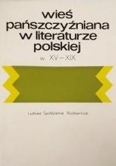 Okładka książki Wieś pańszczyźniana w literaturze polskiej, w. XV-XIX Mieczysław Piszczkowski