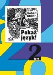 Okładka książki Pokaż język!, czyli rozróbki i opowieści o polszczyźnie oraz 222 innych językach, tom 2 Robert Stiller
