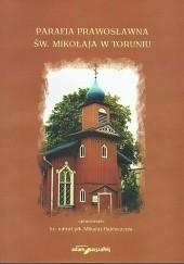 Okładka książki Parafia prawosławna św. Mikołaja w Toruniu Mikołaj Hajduczenia