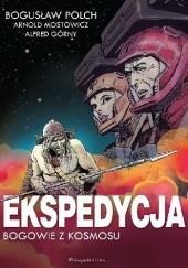 Okładka książki Ekspedycja - Bogowie z kosmosu Bogusław Polch,Alfred Górny,Arnold Mostowicz
