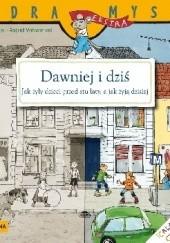 Okładka książki Dawniej i dziś. Jak żyły dzieci przed stu laty, a jak żyją dzisiaj Christa Holtei
