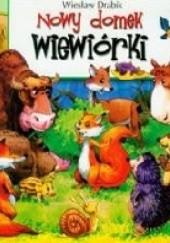 Okładka książki Nowy domek wiewiórki Wiesław Drabik