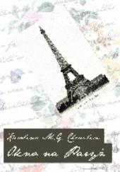 Okładka książki Okno na Paryż Karolina M. Grzywacz Chevalier
