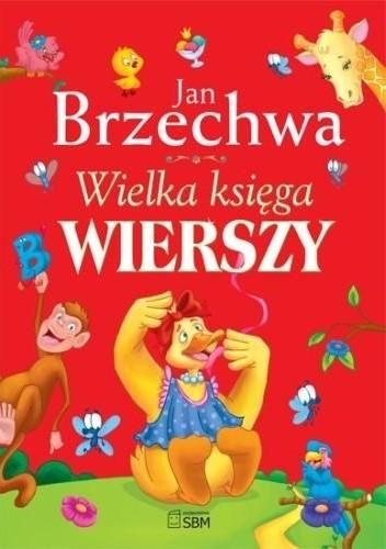 Wielka Księga Wierszy Jan Brzechwa 252167 Lubimyczytaćpl