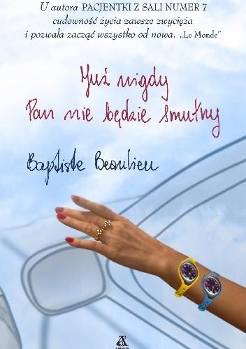 Okładka książki Już nigdy Pan nie będzie smutny Baptiste Beaulieu