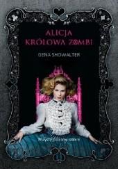 Okładka książki Alicja. Królowa zombi Gena Showalter