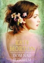 Okładka książki Dom nad jeziorem Kate Morton