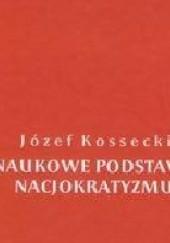 Okładka książki Naukowe podstawy nacjokratyzmu Józef Kossecki