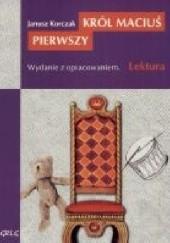 Okładka książki Król Maciuś Pierwszy Janusz Korczak