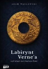Okładka książki Labirynt Verne'a, czyli drugie życie kapitana Nemo Adam Węgłowski