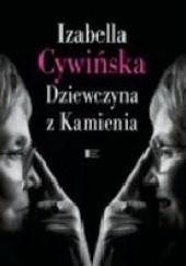 Okładka książki Dziewczyna z Kamienia Izabella Cywińska