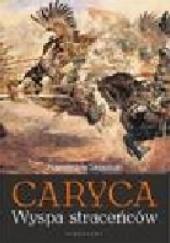 Okładka książki Caryca. Wyspa straceńców Przemysław Słowiński