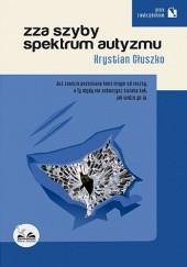 Okładka książki Zza szyby spektrum autyzmu Krystian Głuszko