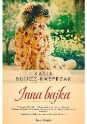 Okładka książki Inna bajka Kasia Bulicz-Kasprzak