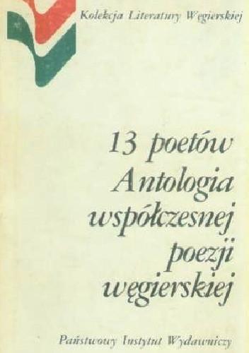 Okładka książki 13 poetów. Antologia współczesnej poezji węgierskiej