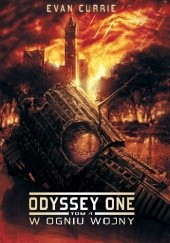 Okładka książki Odyssey One. W ogniu wojny Evan Currie