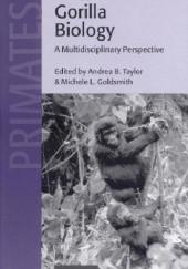 Okładka książki Gorilla Biology. A Multidisciplinary Perspective Andrea B. Taylor