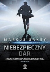 Okładka książki Niebezpieczny dar Marcus Sakey