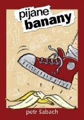 Okładka książki Pijane banany Petr Šabach
