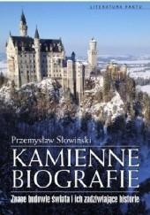 Okładka książki Kamienne biografie. Znane budowle świata i ich zadziwiające historie Przemysław Słowiński