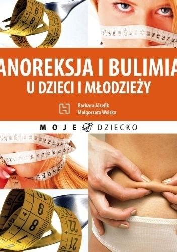 Okładka książki Anoreksja i bulimia u dzieci i młodzieży