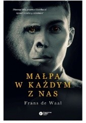 Okładka książki Małpa w każdym z nas. Dlaczego seks, przemoc i życzliwość są częścią natury człowieka? Frans de Waal