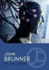 Okładka książki Na fali szoku John Brunner