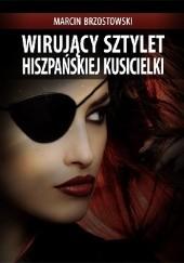 Okładka książki Wirujący sztylet hiszpańskiej kusicielki Marcin Brzostowski