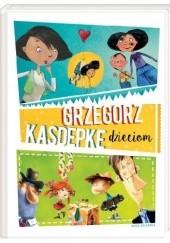 Okładka książki Grzegorz Kasdepke dzieciom Grzegorz Kasdepke