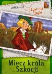 Okładka książki Agata na tropie. Miecz króla Szkocji Steve Stevenson