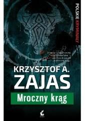 Okładka książki Mroczny krąg Krzysztof A. Zajas