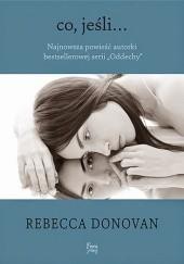 Okładka książki Co, jeśli... Rebecca Donovan