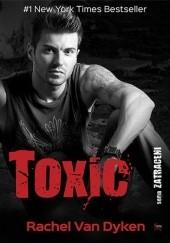 Okładka książki Toxic Rachel Van Dyken