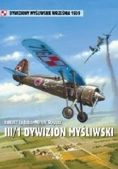 Okładka książki III/1 Dywizjon Myśliwski Łukasz Łydżba,Marek Rogusz