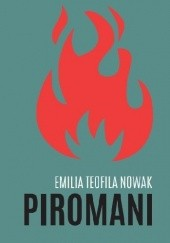 Okładka książki Piromani Emilia Teofila Nowak