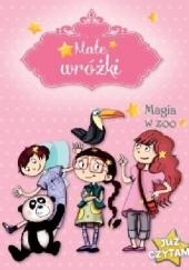 Okładka książki Małe wróżki. Magia w ZOO. Już czytam! Sophie de Mullenheim