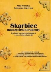 Okładka książki Skarbiec nauczyciela-terapeuty (na bazie własnych doświadczeń z pracy terapeutycznej) Katarzyna Krajewska,Anna Franczyk