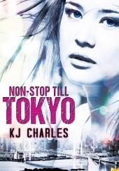 Okładka książki Non-Stop Till Tokyo K.J. Charles